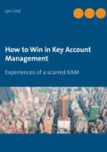 9789175694597 - Jan Lind: How to Win in Key Account Management - Bok