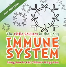 Biology book in books chaptersdigo the little soldiers in the body immune system biology book for kids childrens fandeluxe Image collections