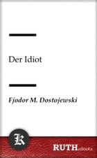 Der Idiot by Fjodor Michailowitsch Dostojewski