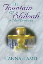 The Fountain of Shiloah by Hannah Amit