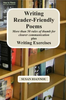 Writing Reader-Friendly Poems Plus Writing Exercises