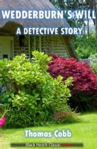 Wedderburn's Will: A Detective Story by Thomas Cobb