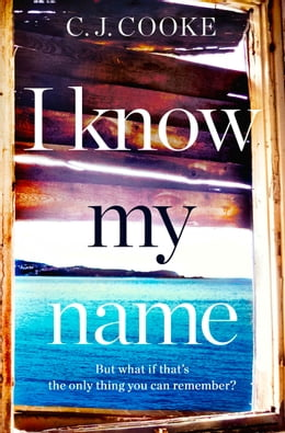 Book I Know My Name by C.J. Cooke