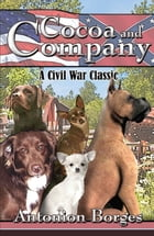 Cocoa and Company: A Civil War Classic by Antonion Borges