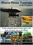 iPhone Photo Tutorials: Versão Portuguesa by Tiago Dias