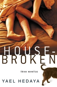 Housebroken: Three Novellas