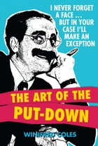 The Art of the Put-Down by Winifred Coles
