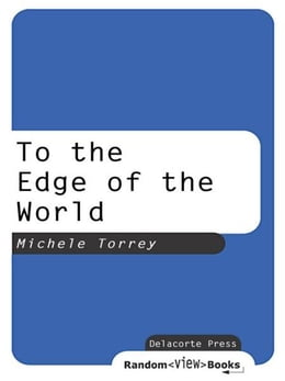 Book To the Edge of the World by Michele Torrey