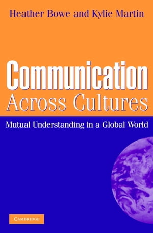 Communication Across Cultures Mutual Understanding in a Global World