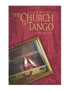 The Church of Tango. by Cherie Magnus