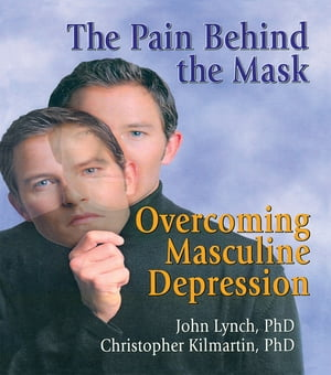 The Pain Behind the Mask Overcoming Masculine Depression
