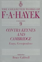 Contra Keynes and Cambridge: Essays, Correspondence by F. A. Hayek