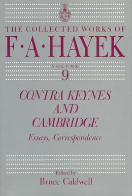 Book Contra Keynes and Cambridge: Essays, Correspondence by F. A. Hayek