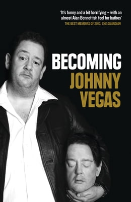 Book Becoming Johnny Vegas by Johnny Vegas