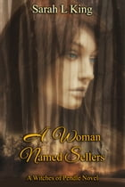 A Woman Named Sellers by Sarah L King
