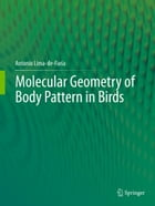 Molecular Geometry of Body Pattern in Birds de Antonio Lima-de-Faria