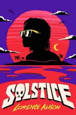 Solstice: A Tropical Horror Comedy by Lorence Alison