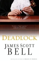 Deadlock by James Scott Bell