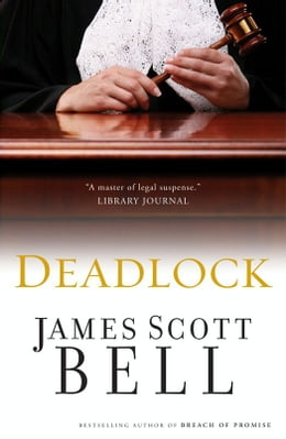 Book Deadlock by James Scott Bell
