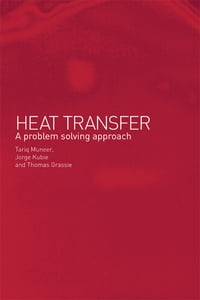 Heat Transfer: A Problem Solving Approach
