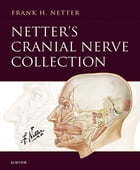 Netter's Cranial Nerve Collection E-Book by Frank H. Netter, MD
