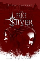 The Price of Silver by Josie Jaffrey