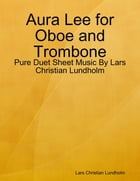 Aura Lee for Oboe and Trombone - Pure Duet Sheet Music By Lars Christian Lundholm by Lars Christian Lundholm