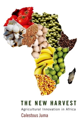 Book The New Harvest: Agricultural Innovation in Africa by Calestous Juma