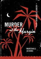 Murder at the Margin: A Henry Spearman Mystery by Marshall Jevons