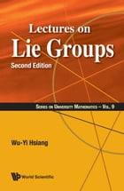 Lectures on Lie Groups by Wu-Yi Hsiang