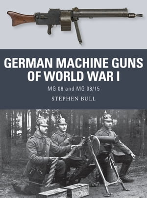 German Machine Guns of World War I MG 08 and MG 08/15