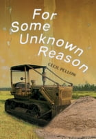 For Some Unknown Reason by Cecil Pellow