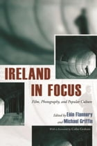 Ireland in Focus: Film, Photography, and Popular Culture