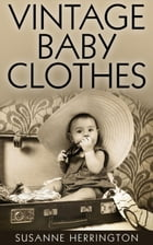 Vintage Baby Clothes by Susanne Herrington
