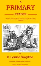 A Primary Reader by E Louise Smythe
