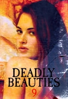 Deadly Beauties Volume 9 by Abigail Ramsden
