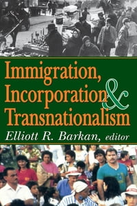 Immigration, Incorporation and Transnationalism