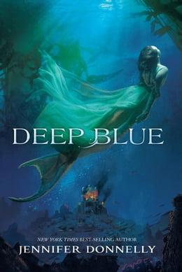 Book Waterfire Saga, Book One: Deep Blue: A Mermaids Novel by Jennifer Donnelly