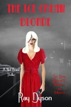 The Ice Cream Blonde: A Neil Brand Thriller by Ray Dyson