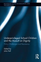 Underprivileged School Children and the Assault on Dignity