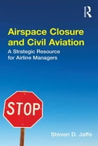 Airspace Closure and Civil Aviation: A Strategic Resource for Airline Managers