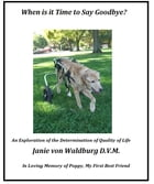When is it Time to Say Goodbye?: Your pet's quality of life by Janie von Waldburg