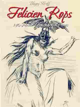 Felicien Rops: 140 Master Drawings and Prints