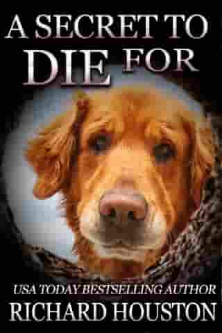 A Secret to Die For: Books To Die For, #6 by Richard Houston