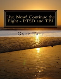 Live Now! Continue the Fight: PTSD and TBI