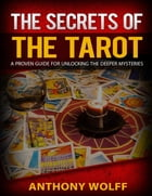 Secrets of the Tarot by Anthony Wolff