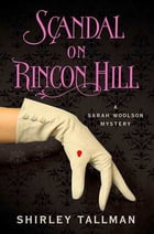 Scandal on Rincon Hill: A Sarah Woolson Mystery by Shirley Tallman