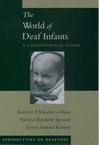 The World of Deaf Infants: A Longitudinal Study