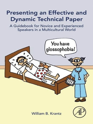 Presenting an Effective and Dynamic Technical Paper A Guidebook for Novice and Experienced Speakers in a Multicultural World
