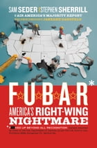 F.U.B.A.R.: How the Right Wing Has Stolen America by Sam Seder